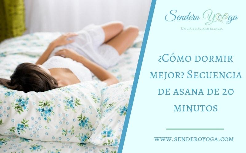 ¿Cómo dormir mejor? Secuencia de asana de 20 minutos