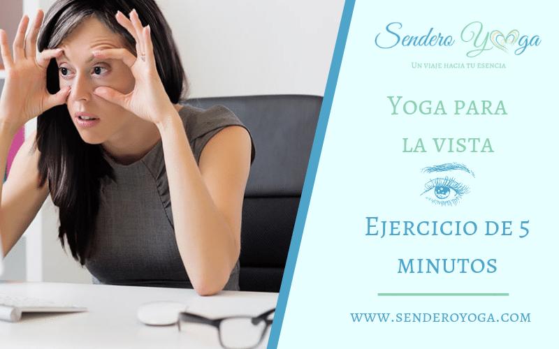 Ejercicio de Yoga para la vista – 5 minutos