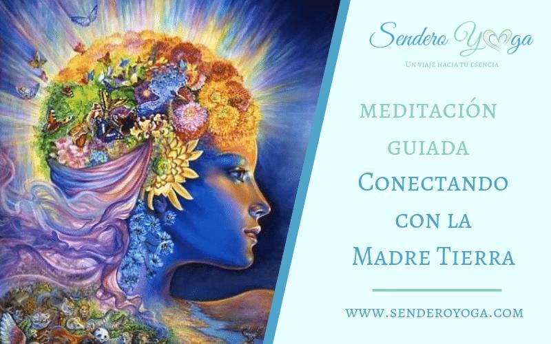 Meditación guiada – Conectando con la  Madre Tierra