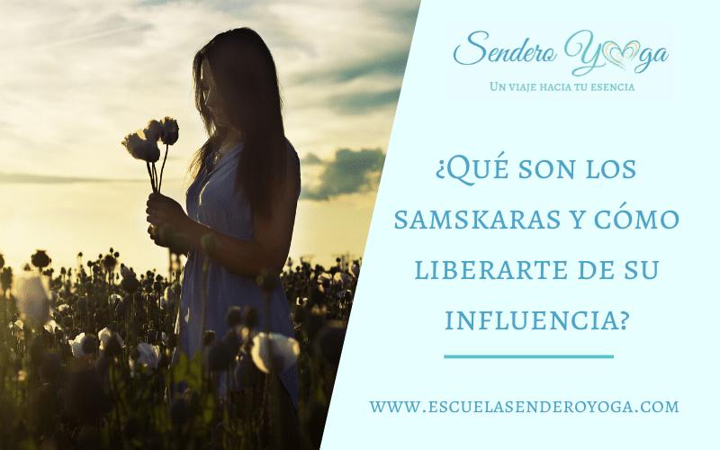 ¿Qué son los samskaras, cómo afectan tu vida y cuál es la herramienta no.1 para liberarte de su influencia?