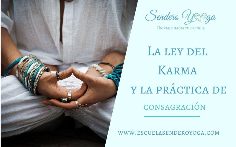 La ley del Karma y la práctica de consagración