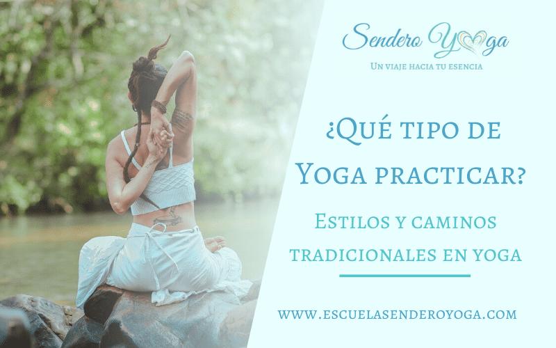 Estilos de Yoga: ¿Qué tipo de Yoga practicar?
