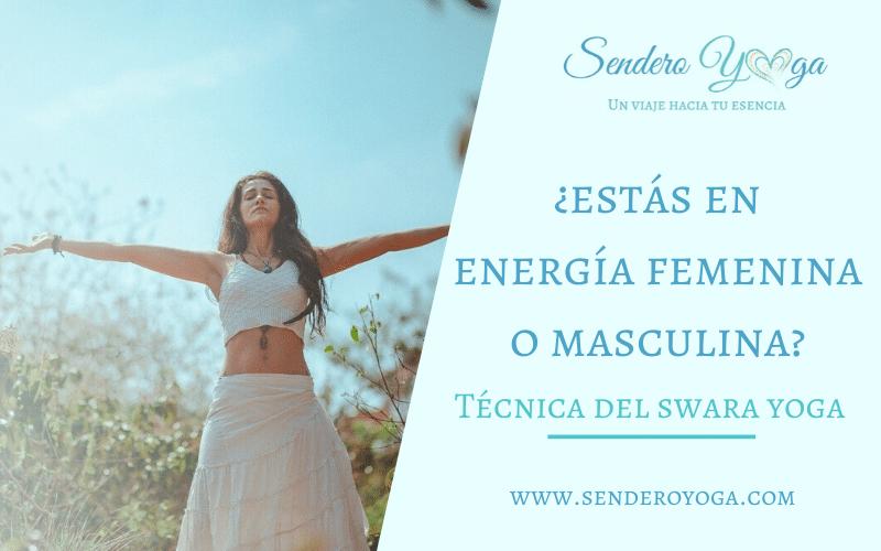 ¿Cómo saber si estás en tu energía femenina o masculina? [La polaridad en el Swara Yoga]