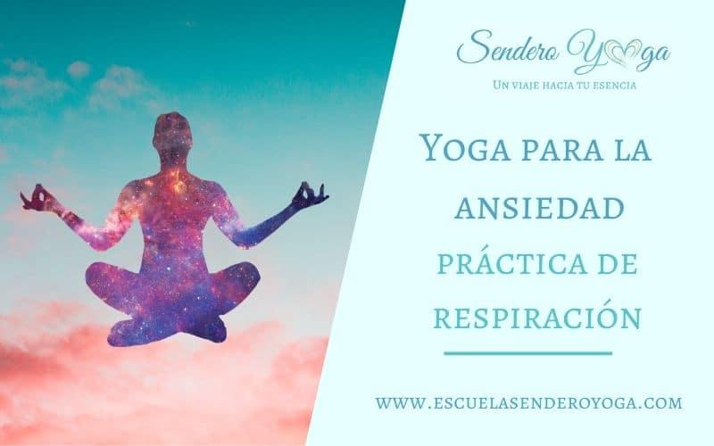 Yoga para la ansiedad: práctica de respiración